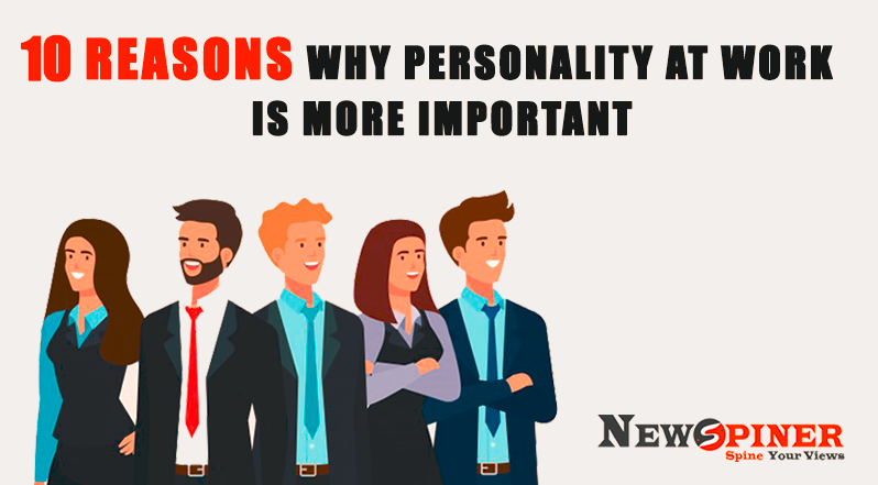 10 Reasons Why Personality at Work