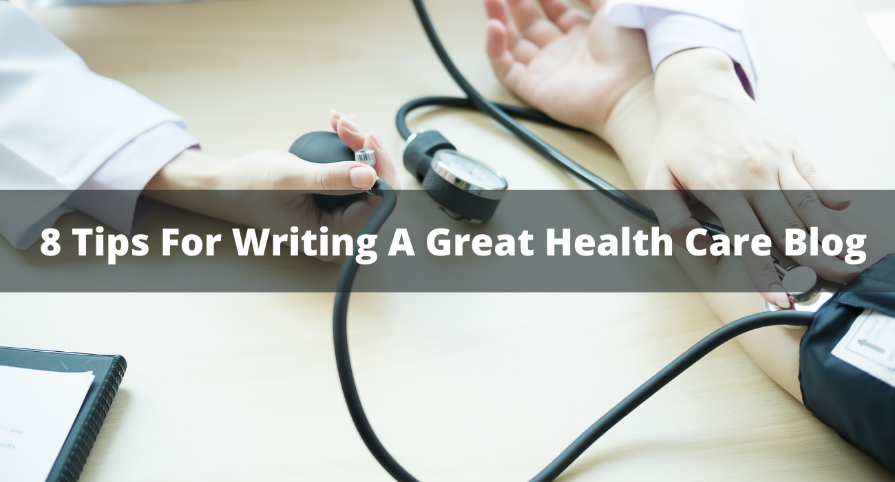 8 Tips for writing a great health care blog