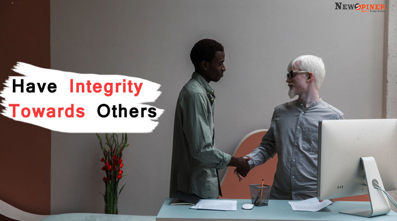Have integrity towards others