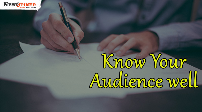 Know your audience well