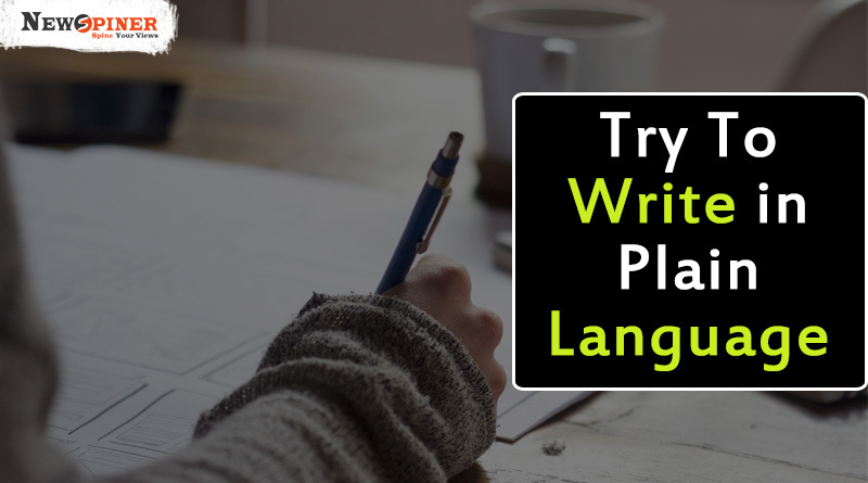 Try to write in plain language