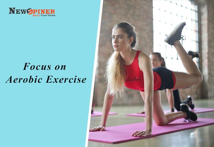 Focus on Aerobic Exercise