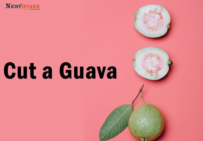 Cut a guava