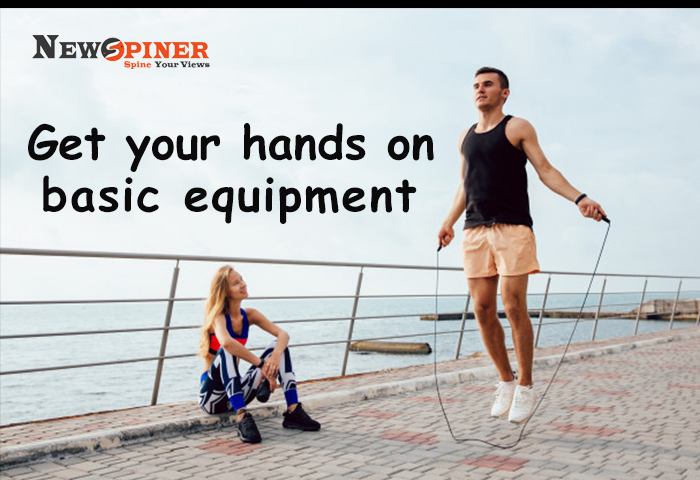 Get your hands on basic equipment
