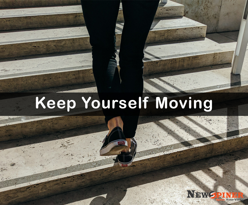 Keep yourself moving