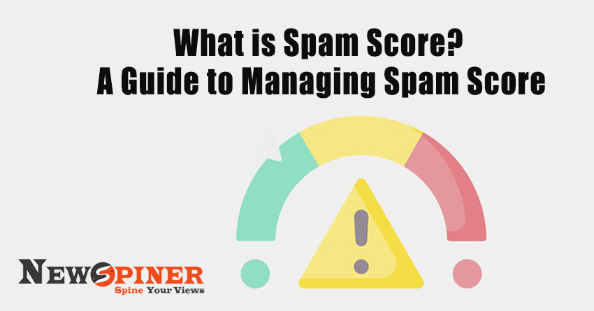 What is Spam Score? A Guide to Managing Spam Score