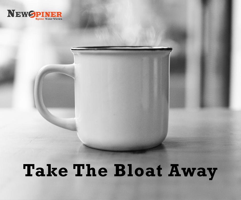 Take the Bloat Away