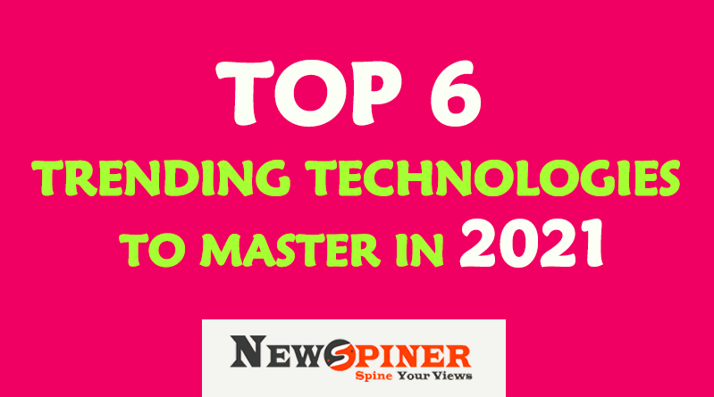Top 6 Trending Technologies to master in 2021