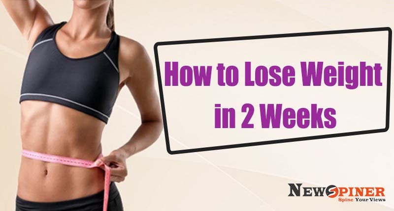 How to Lose Weight in 2 Weeks?