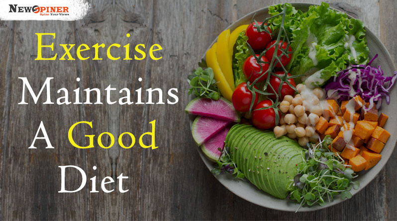 Exercise maintains a good diet