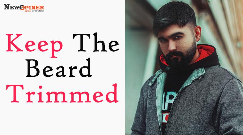 Keep the beard trimmed