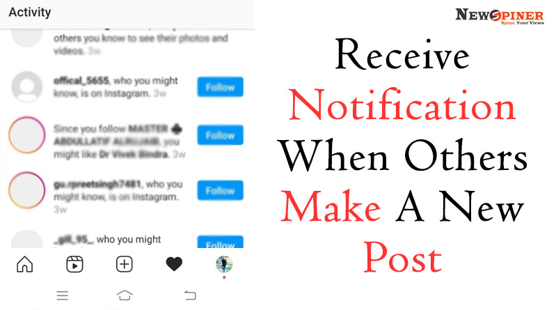 Receive notification when others make a post - Hidden Features of Instagram