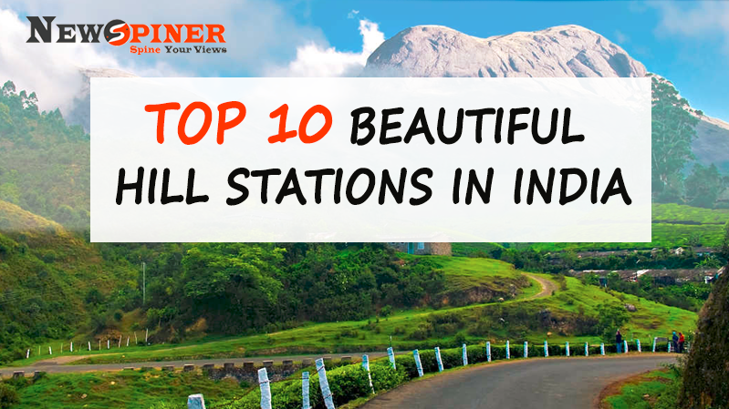 Top 10 Beautiful hill stations in India