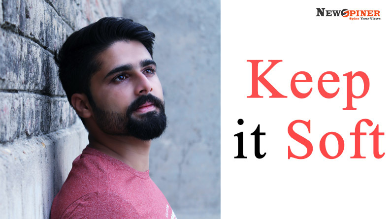 Keep it soft
