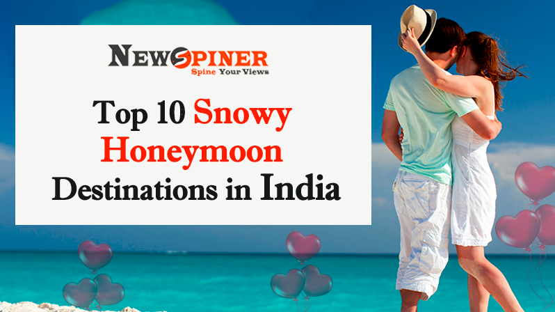 Top 10 Snowy Honeymoon Destinations in India