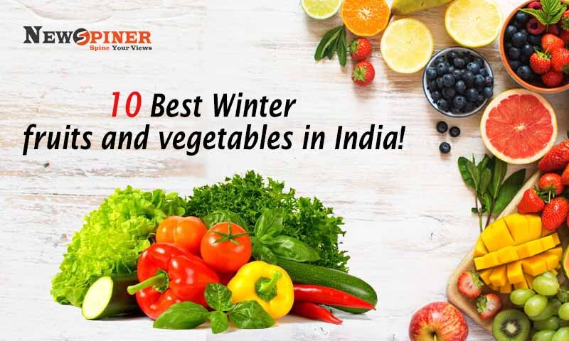Top 10 Winter fruits and vegetables in India!!!