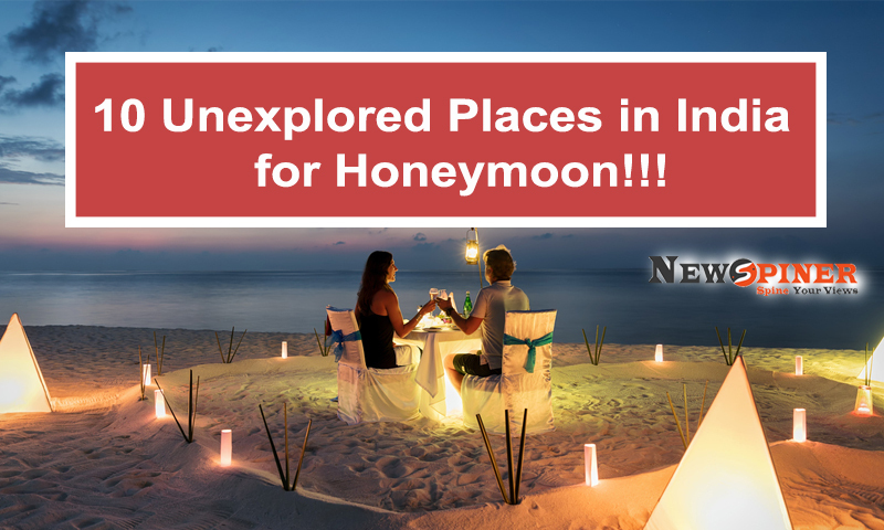 10 Unexplored Places in India for Honeymoon!!!