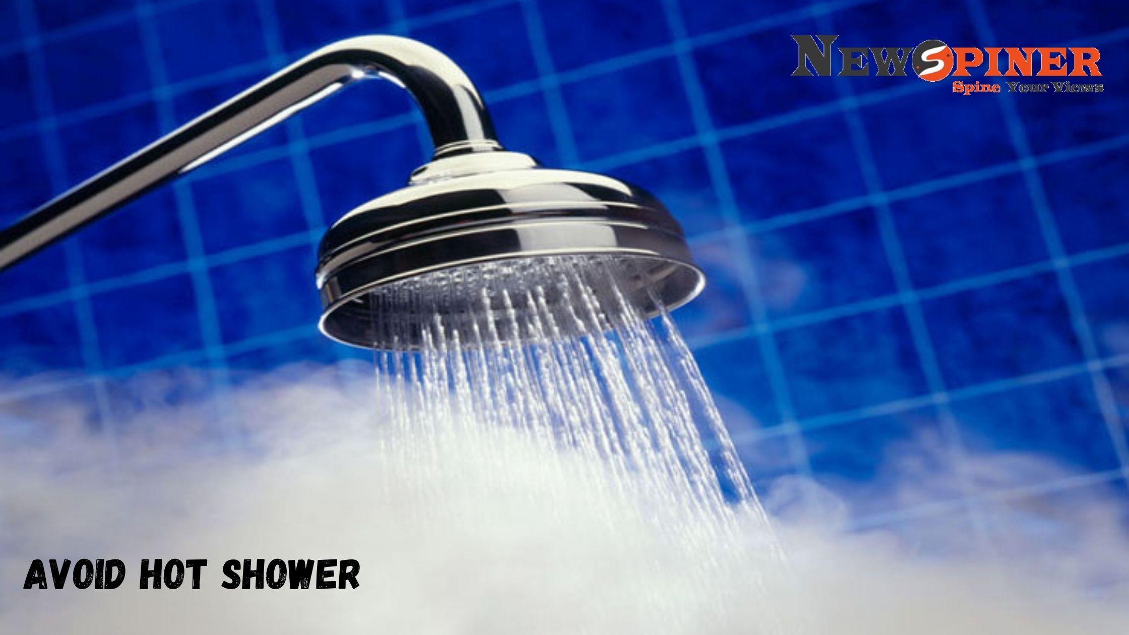 Avoid hot shower