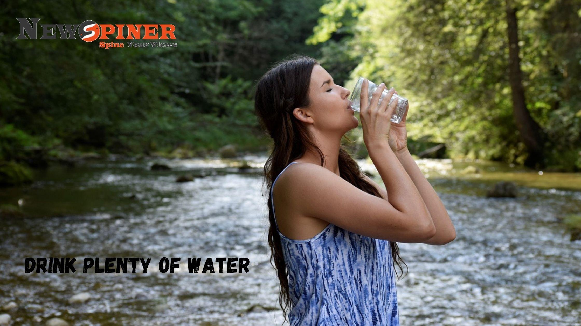 Consume Plenty of Water