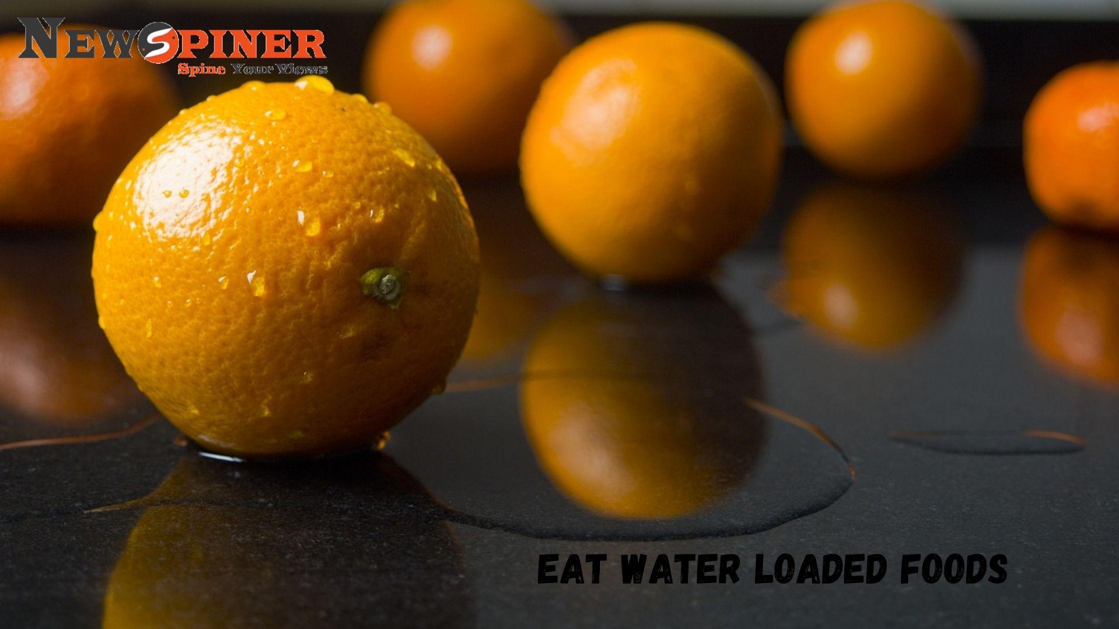 Eat Water Loaded Food