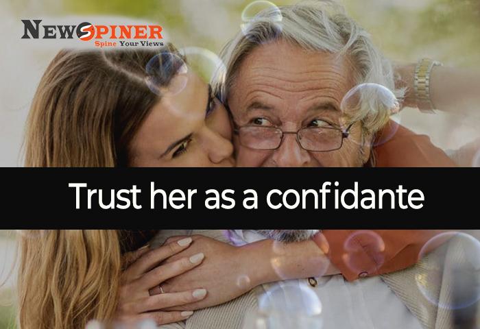 Trust her as a confidante