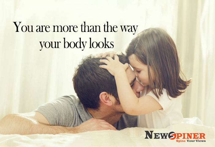 You are more than the way your body looks