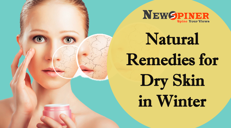 Natural Remedies for dry skin in winter