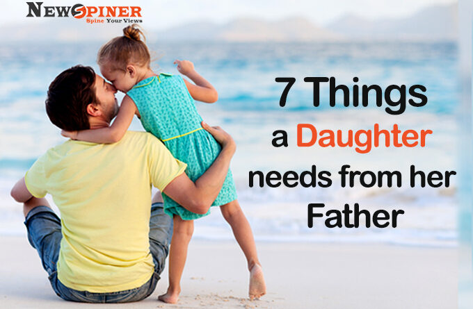7 Things a Daughter needs from her Father