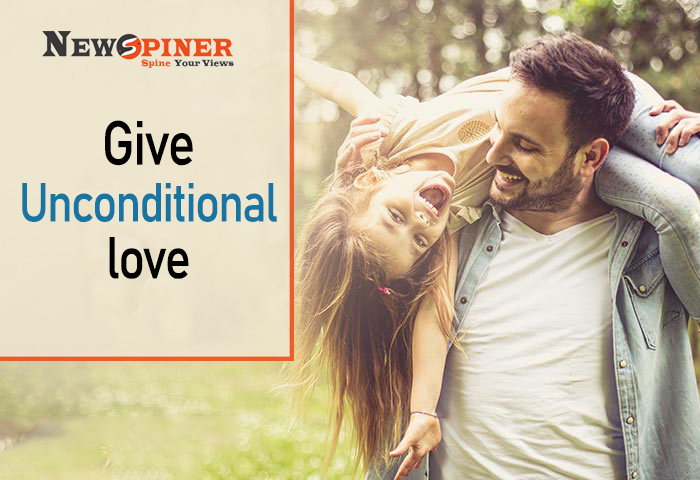 Give unconditional love