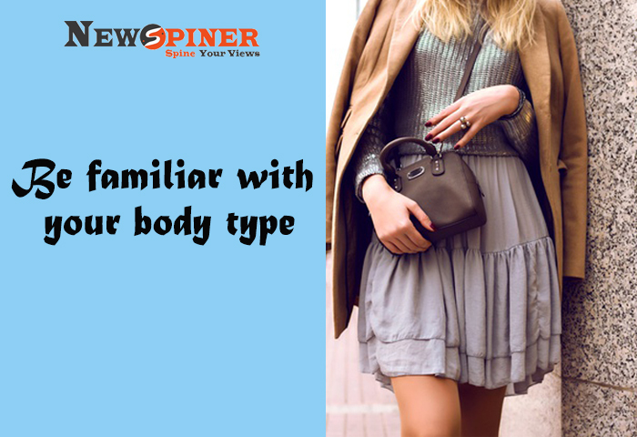 Be familiar with your body type
