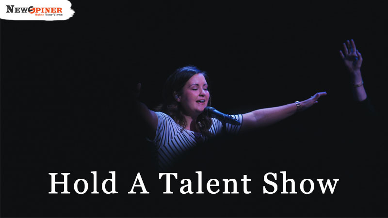 Hold a Talent Show