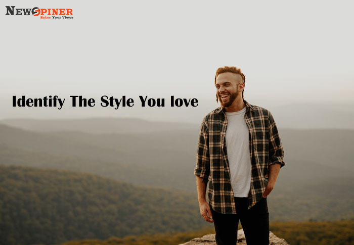 Identify the style you love - How to improve dressing sense male