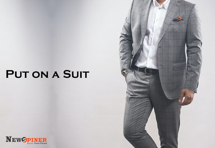 Put on a suit