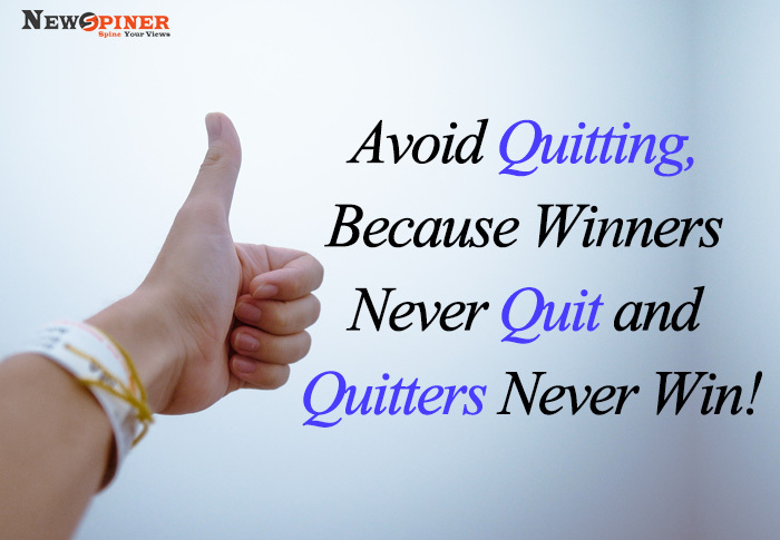 Try not to quit