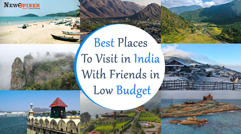 Best Places to visit in India with friends in low budget