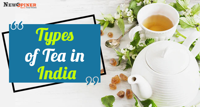 Types of Tea in India, Types of Chai in India