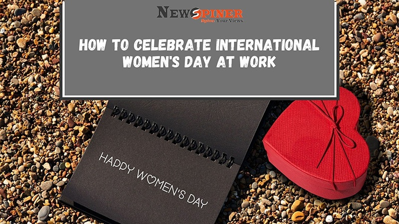 How to Celebrate International Women's Day at Work 2021?