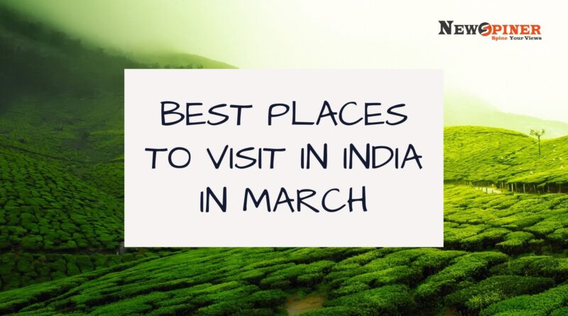 Best Places to Visit in India in March