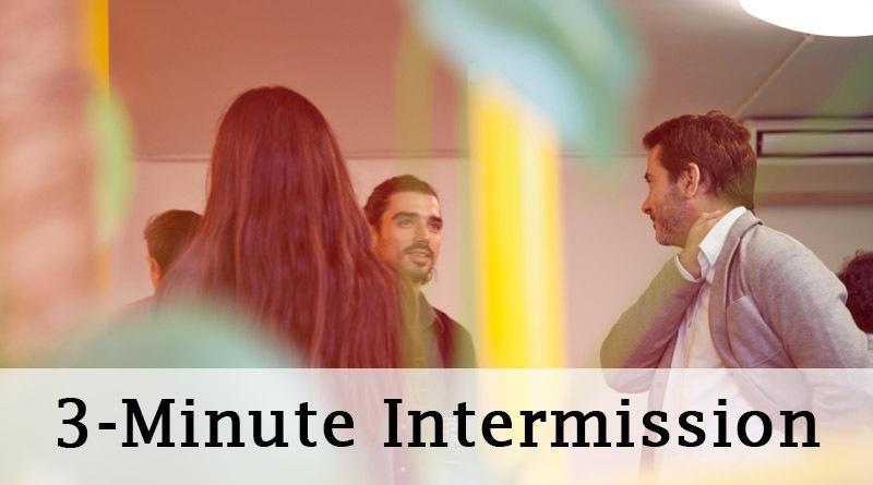 3-minute intermission