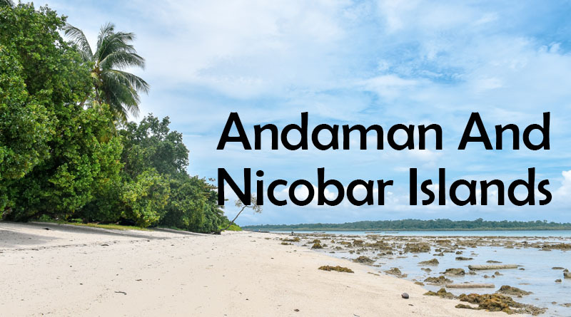 Andaman and Nicobar Islands - Best place to visit in summer in india