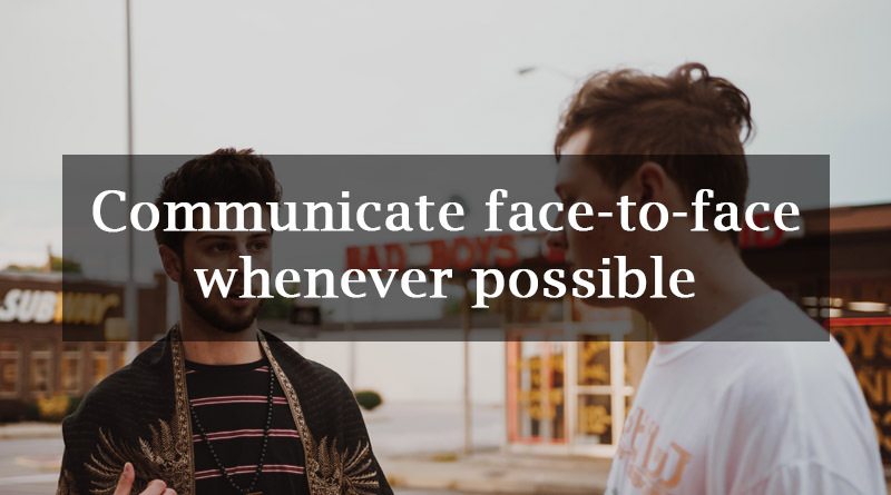 Communicate Face to Face to improve communication skills
