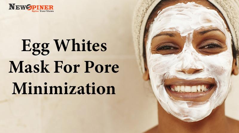 Egg Whites Mask for Pore Minimization