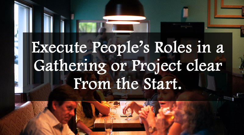 Execute People's roles in a gathering or project
