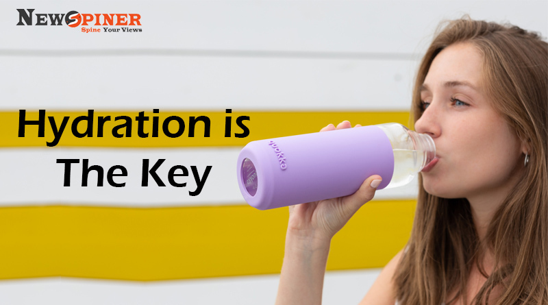 Hydration is the key