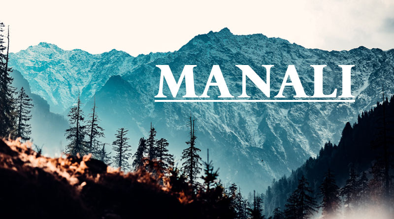 Manali - Cold Places to visit in summer in India