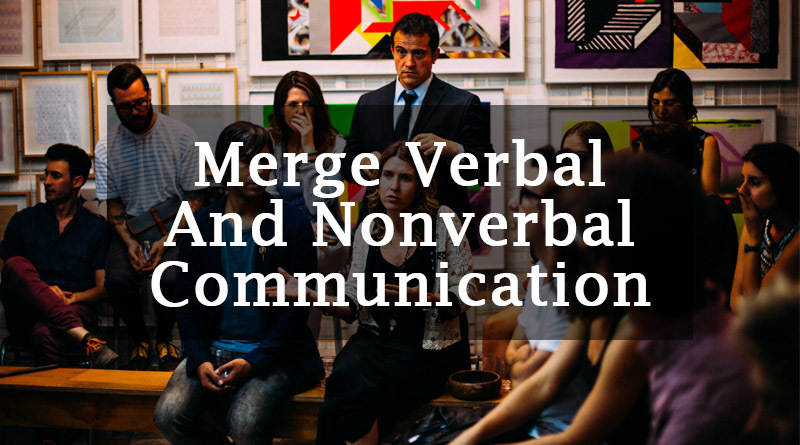 Merge Verbal and non verbal communication to improve english communication skills in the workplace
