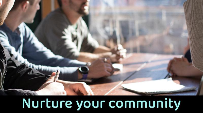 Nurture your community
