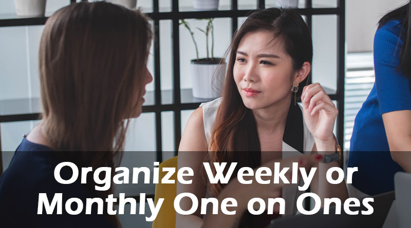 Organize Weekly One on Ones