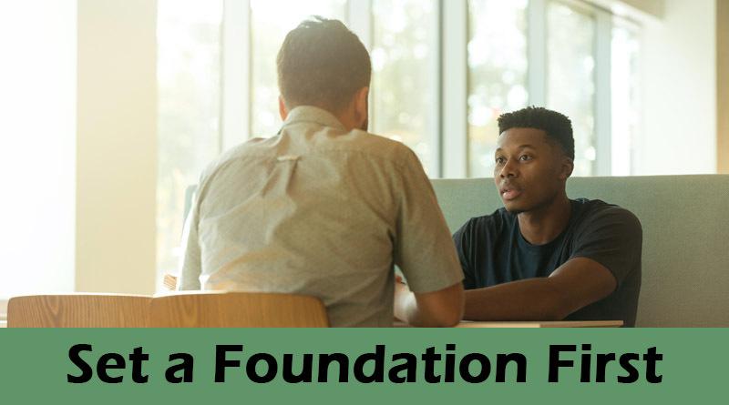 Set a foundation first