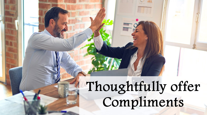 Thoughtfully offer compliments